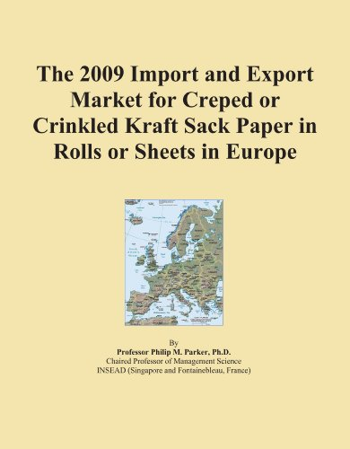 The 2009 Import and Export Market for Creped or Crinkled Kraft Sack Paper in Rolls or Sheets in Europe PDF
