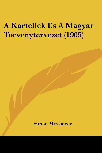 A Kartellek Es a Magyar Torvenytervezet (1905)