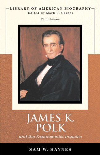 James K. Polk and the Expansionist Impulse, 3rd Edition...