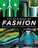 img - for The Business of Fashion : Designing, Manufacturing and Marketing (Paperback - Revised Ed.)--by Leslie Davis Burns [2011 Edition] book / textbook / text book