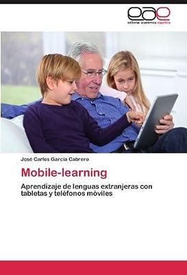 Mobile-learning: Aprendizaje de lenguas extranjeras con tabletas y teléfonos móviles (Spanish Edition)