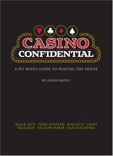 Casino Confidential: Secrets for Winning Big from a Casino Pit Boss