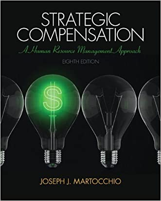 Strategic Compensation: A Human Resource Management Approach (8th Edition)