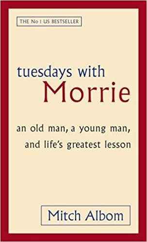 Buy Tuesdays With Morrie: An old man, a young man, and life's ...