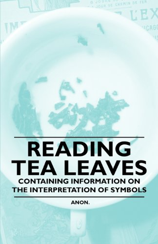 Reading Tea Leaves - Containing Information On The Interpretation Of Symbols