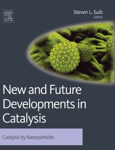 New And Future Developments In Catalysis: Catalysis By Nanoparticles