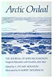 img - for Arctic Ordeal: The Journal of John Richardson, Surgeon-Naturalist With Franklin 1820-1822 by Houston, C. Stuart (1994) Paperback book / textbook / text book
