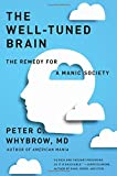 img - for The Well-Tuned Brain: The Remedy for a Manic Society book / textbook / text book
