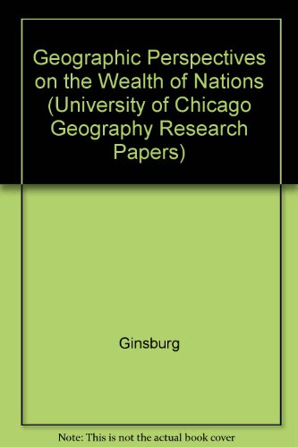 Geographic Perspectives on the Wealth of Nations (University of Chicago Geography Research Papers)
