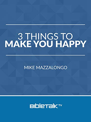 3 Things to Make You Happy