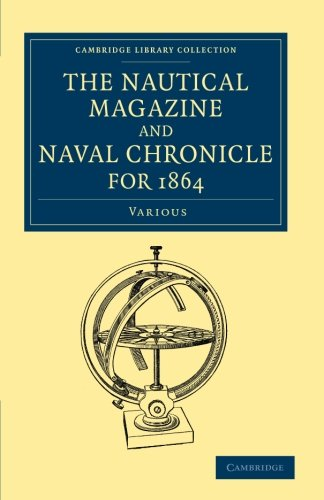 The Nautical Magazine and Naval Chronicle for 1864 (Cambridge Library Collection - The Nautical Magazine)