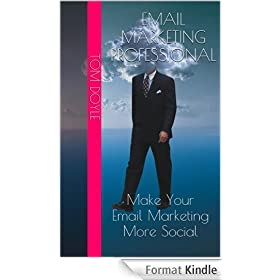 EMAIL MARKETING PROFESSIONAL: Make Your Email Marketing More Social
