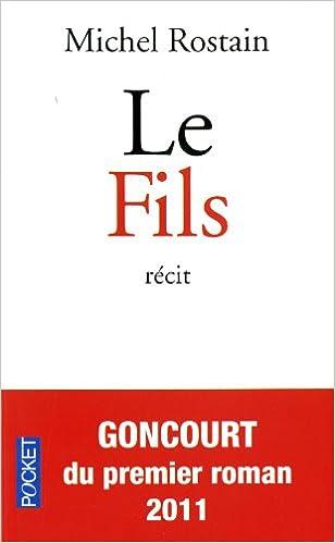 Le fils - Michel ROSTAIN - Prix Goncourt