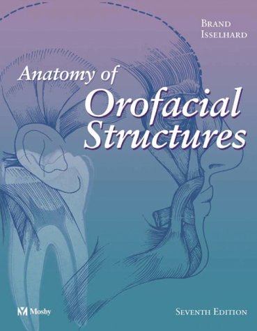Anatomy of Orofacial Structures, 7e (Anatomy of Orofacial...