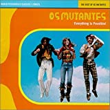World Psychedelic Classics 1: Brazil- The Best of Os Mutantes / Everything is Possible!