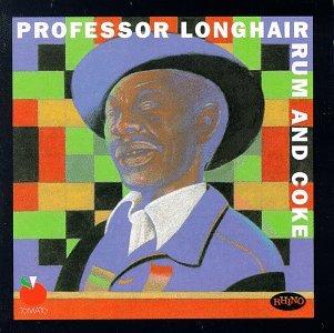 Professor Longhair - Rum & Coke - Zortam Music