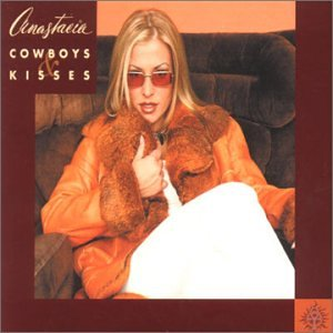 Anastacia - Cowboys and Kisses - Zortam Music