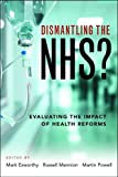 img - for Dismantling the NHS: Evaluating the Impact of Health Reforms book / textbook / text book