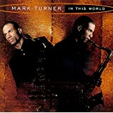 In This World ~ Mark Turner