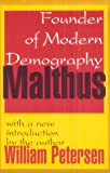 Malthus: Founder of Modern Demography (0765804816) by Petersen, William