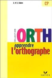 Apprendre l'Orthographe - CP