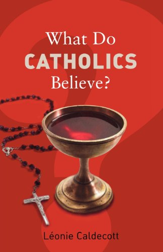 What Do Catholics Believe? (What Do We Believe?)