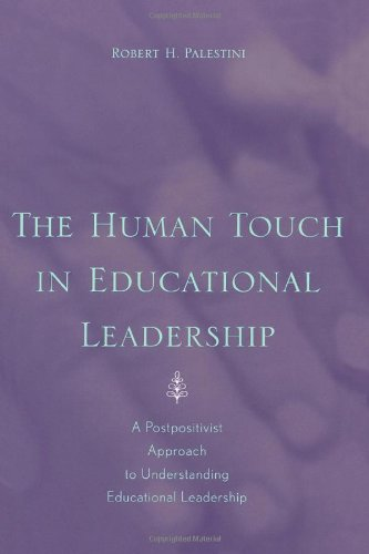 The Human Touch in Education Leadership: A Postpositivist Approach to Understanding Educational Leadership
