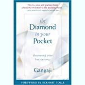The Diamond in Your Pocket: Discovering Your True Radiance | [Gangaji]