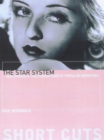 The Star System: Hollywood's Production of Popular Identities...
