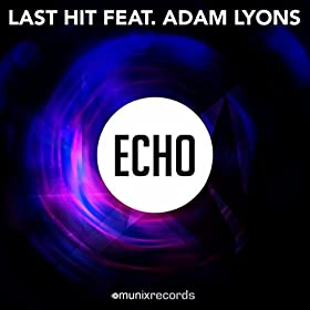 Last Hit feat. Adam Lyons-Echo