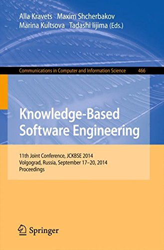 Knowledge-Based Software Engineering: 11Th Joint Conference, Jckbse 2014, Volgograd, Russia, September 17-20, 2014. Proceedings (Communications In Computer And Information Science)
