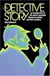 The Detective Story : An Introduction to the World's Great Whodunit Sleuths and their Creators