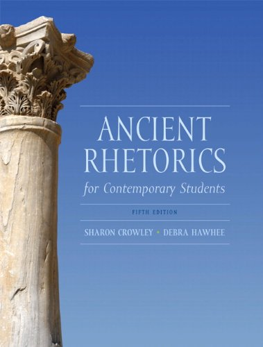 Ancient Rhetorics for Contemporary Students (5th Edition)