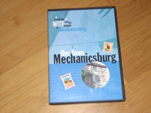 OUR TOWN MECHANICSBURG (2006 Dvd) 57 minutes – Folks from Mechanicsburg used their home camcorders to create a video scrapbook of the people, places and happenings that make their Cumberland County town so special. Contains bonus footage. (WITG's Our Town Series)