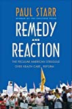 img - for Remedy and Reaction: The Peculiar American Struggle Over Health Care Reform   [REMEDY & REACTION] [Hardcover] book / textbook / text book