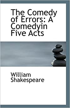 A short summary of william shakespeares the comedy of errors