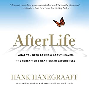 AfterLife: What You Really Want to Know About Heaven and the Hereafter | [Hank Hanegraaff]