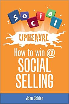 Social Upheaval: How To Win @ Social Selling