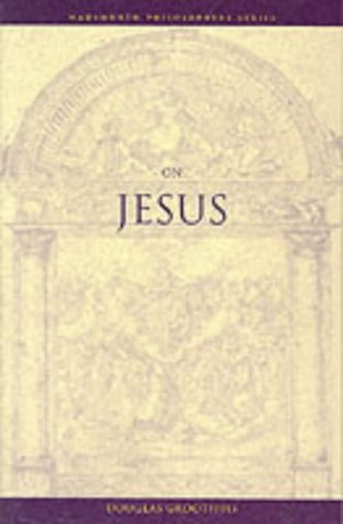 On Jesus (Wadsworth Philosophers Series), Douglas Groothuis