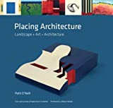 Placing Architecture (0954791533) by Patti O'Neill