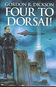 Four to Dorsai! (Dorsai series) by Gordon R Dickson
