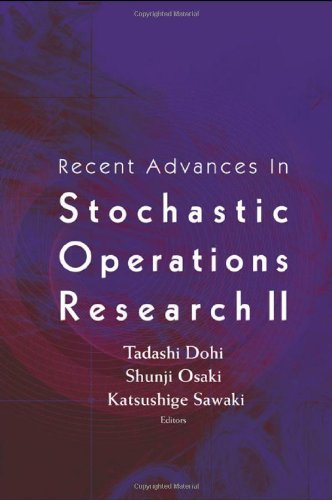 Recent Advances In Stochastic Operations Research 2