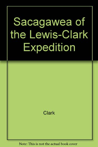 Sacagawea of the Lewis-Clark Expedition