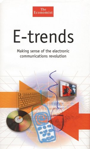 USED LN ETrends Making Sense of the Electronic Communications Revolution