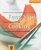 img - for The Feng Shui Cooking: Recipes for Harmony and Health (Gaia Powerfoods) by Lam, Kam Chuen, Sin, Lam Kai, Yu, Lam Tin (2000) Paperback book / textbook / text book