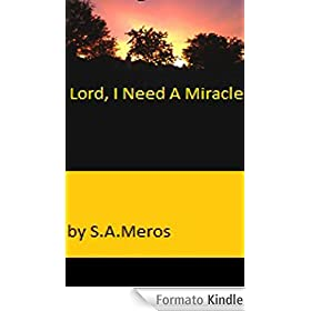 Lord, I Need A Miracle (English Edition)