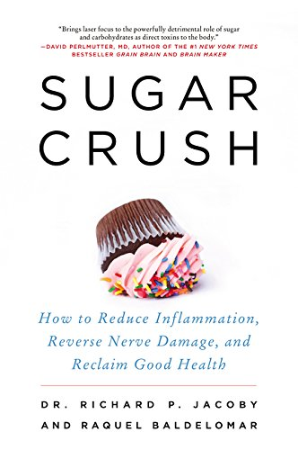 sugar-crush-how-to-reduce-inflammation-reverse-nerve-damage-and-reclaim-good-health