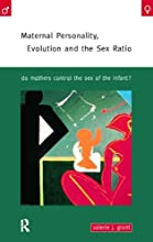 Maternal Personality Evolution and the Sex Ratio Do Mothers Control the Sex of the Infant