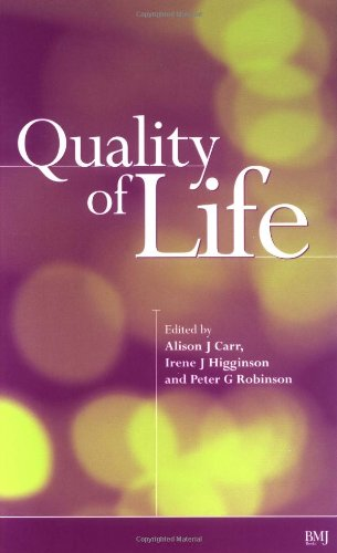 Quality of Life Alison Carr, Irene Higginson and Peter Robinson