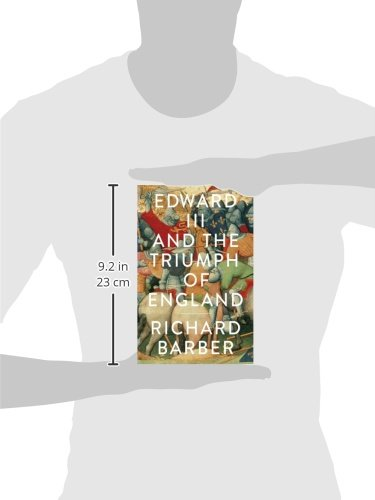 Edward III and the Triumph of England: The Battle of Crécy and the Company of the Garter